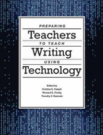 Preparing Teachers to Teach Writing Using Technology - Kristine E. Pytash