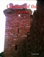 Creators of the Towers - Cecil Cory