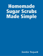 Homemade Sugar Scrubs Made Simple - Miss Jennifer Stepanik