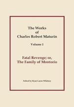 Fatal Revenge, Works of Charles Robert Maturin, Vol. 1 - Charles Robert Maturin