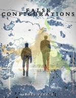 False Configurations - James Ferace