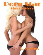 Porn Star : Stacy's Story - B. J. Mink