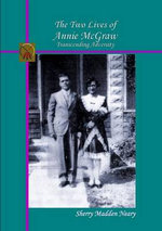 The Two Lives of Annie McGraw - Sherry Madden Neary