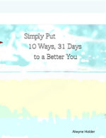 Simply Put 10 Ways 31 Days to a Better You - Alwyne Holder