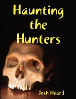 Haunting the Hunters - Josh Heard