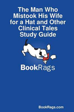 The Man Who Mistook His Wife for a Hat and Other Clinical Tales Study Guide - Bookrags Com
