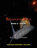 Becoming Rich : Book 2 - Desire - Director Camilet Cooray