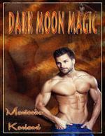 Dark Moon Magic - Marteeka Karland