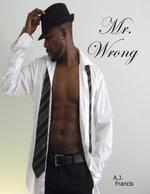 Mr. Wrong - A.J. Francis