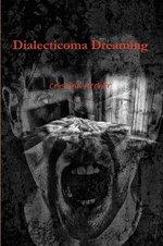 Dialecticoma Dreaming - Cristina Archer