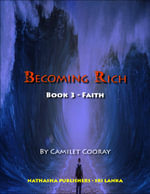 Becoming Rich : Book 3 - Faith - Director Camilet Cooray