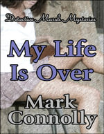 My Life Is Over - Mark Connolly