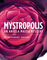 Mystropolis - An Angela Maeda Mystery - Sainsbury Ashton