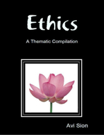 Ethics : A Thematic Compilation - Dr. Avi Sion