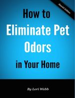 How to Eliminate Pet Odors in Your Home - Lori Webb
