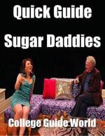Quick Guide : Sugar Daddies - College Guide World