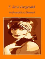 The Beautiful and Damned - F. Scott Fitzgerald's