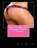 Kate Is Open for Business Volume 1 Thru 2 - Kat Black