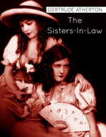 The Sisters-In-Law - Gertrude Atherton