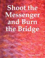 Shoot the Messenger and Burn the Bridge - Ducado Vega