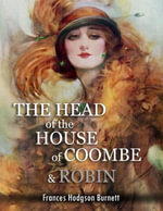 The Head of the House of Coombe & Robin - Frances Hodgson Burnett