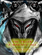 The Fallen : A Wraith's Tale - Tanner Childs
