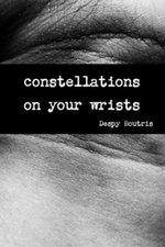 Constellations on Your Wrists - Despy Boutris