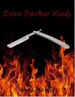 Even Darker Needs - Jason Mercier