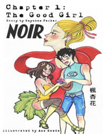 Noir Chapter 1 : The Good Girl - Reyshan Parker