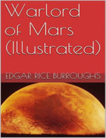 Warlord of Mars (Illustrated) - Edgar Rice Burroughs