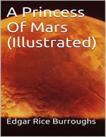 A Princess of Mars (Illustrated) - Edgar Rice Burroughs