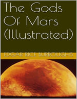 The Gods of Mars (Illustrated) - Edgar Rice Burroughs