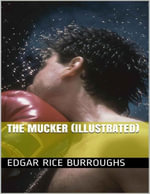 The Mucker (Illustrated) - Edgar Rice Burroughs