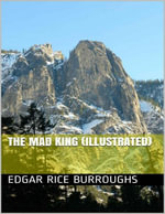 The Mad King (Illustrated) - Edgar Rice Burroughs