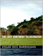 The Lost Continent (Illustrated) - Edgar Rice Burroughs