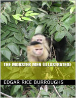 The Monster Men (Illustrated) - Edgar Rice Burroughs