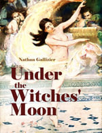 Under the Witches' Moon - Nathan Gallizier