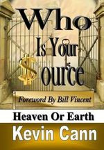 Who Is Your Source : Heaven or Earth - Kevin Cann
