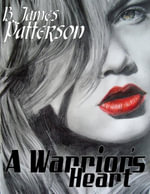 A Warrior's Heart - B. James Patterson