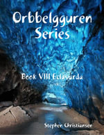 Orbbelgguren Series : Book VIII Eclavarda - Stephen Christiansen