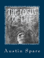 The Focus of Life - Austin Spare