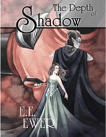The Depth of Shadow - E.E. Ewer