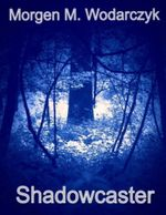 Shadowcaster - Morgen M. Wodarczyk