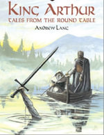 King Arthur - Tales from the Round Table - Andrew Lang
