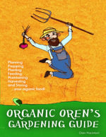 Organic Oren's Gardening Guide - Oren Macintosh