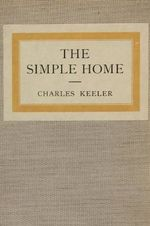 The Simple Home - Charles Keeler