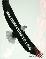 Reconnecting to Love - John W. Errington