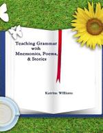 Teaching Grammar with Mnemonics, Poems, and Stories - Katrina Williams