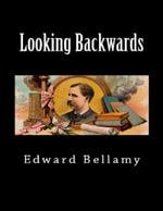 Looking Backwards - Edward Bellamy