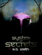 System of Secrets - M. B. Smith